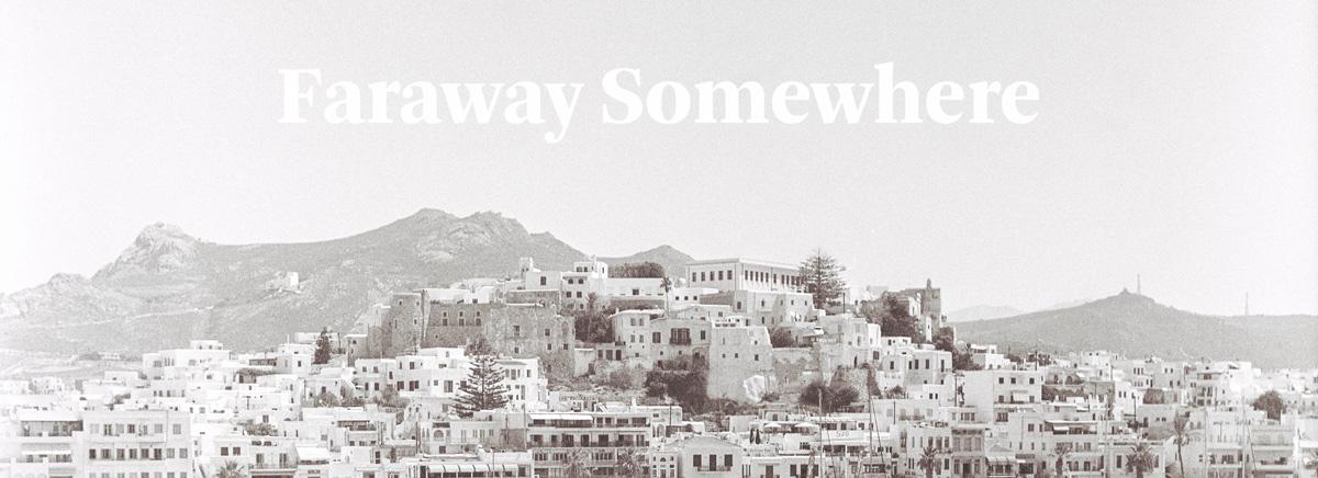 Faraway Somewhere